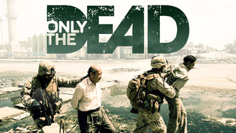 Only the Dead